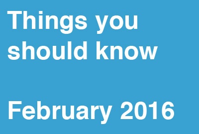 Things You Should Know (Feb 2016)