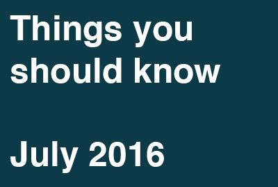 Things You Should Know – July 2016