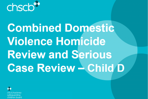 Combined Domestic Violence Homicide Review and Serious Case Review – Child D (June 2016)