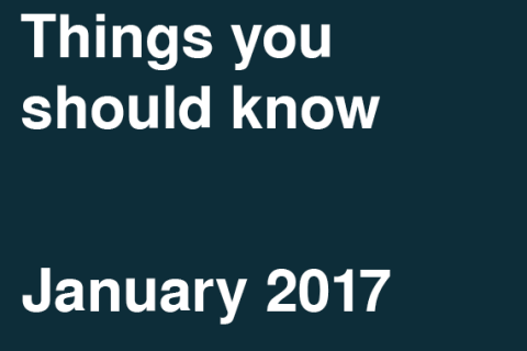 Things You Should Know – January 2017