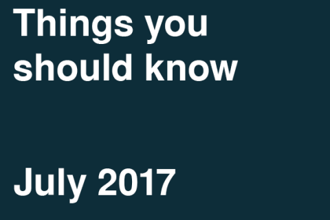 Things You Should Know – July 2017