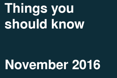 Things You Should Know – November 2016