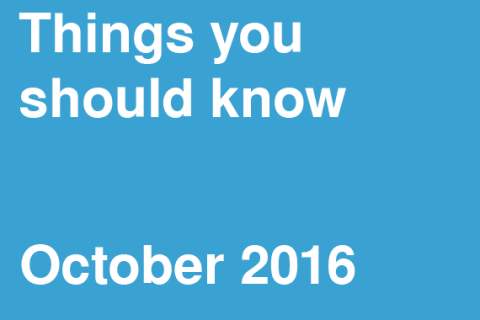 Things You Should Know – October 2016