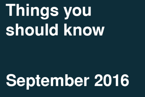 Things You Should Know – September 2016