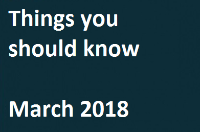 Things You Should Know – March 2018
