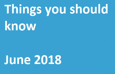 Things You Should Know – June 2018
