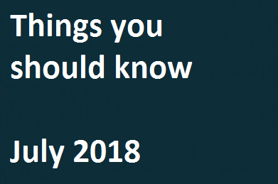 Things You Should Know – July 2018