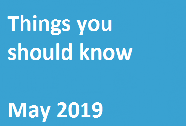 Things You Should Know – May 2019