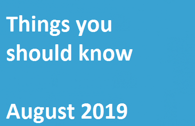Things You Should Know – August 2019